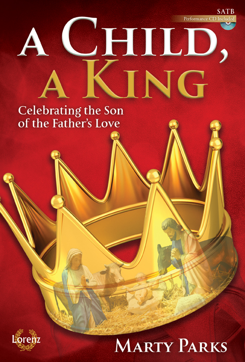 A Child, A King - SATB with Performance CD
