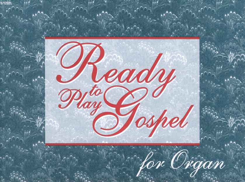 Ready-to-Play Gospel for Organ