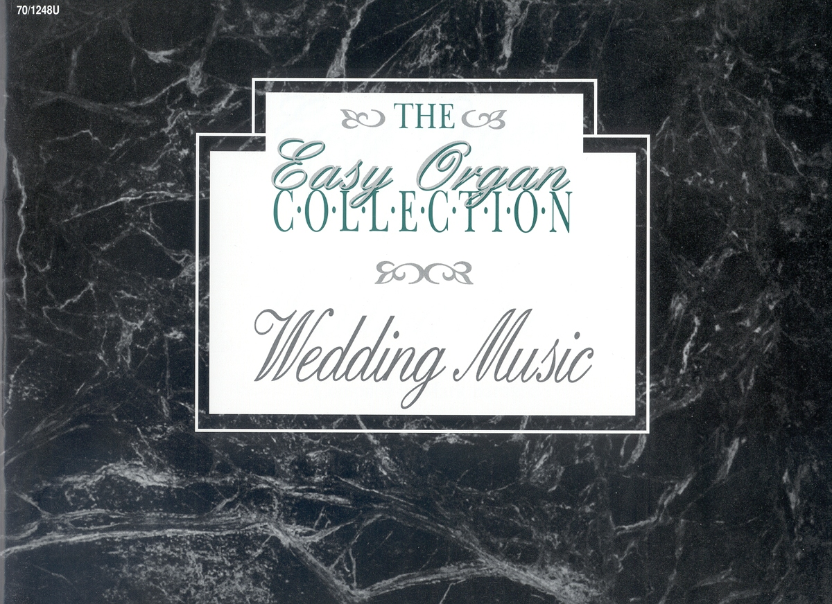 The Easy Organ Collection: Wedding Music