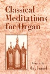 Classical Meditations for Organ