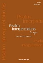 Psalm Interpretations for Organ, Volume 1