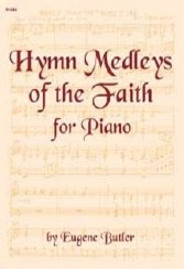 Hymn Medleys of the Faith for Piano