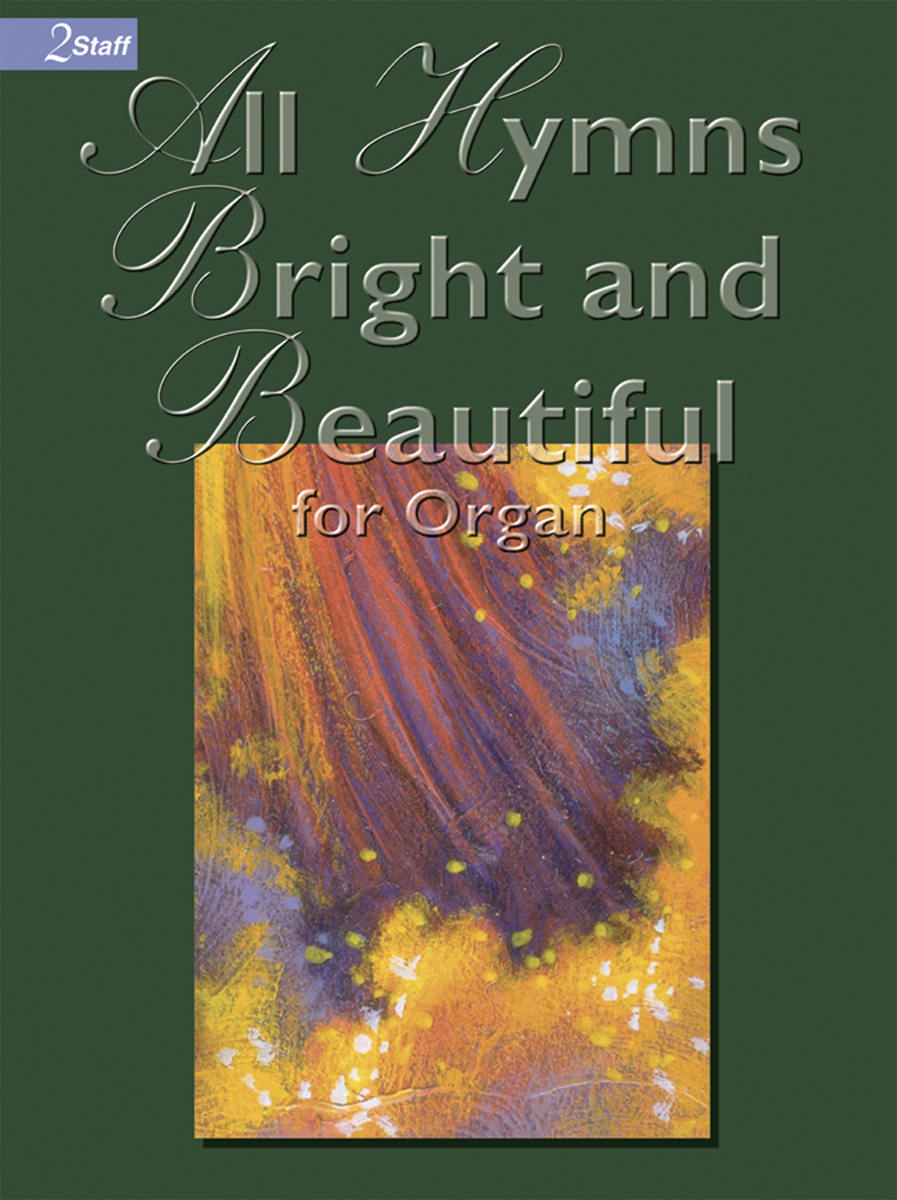 All Hymns Bright and Beautiful
