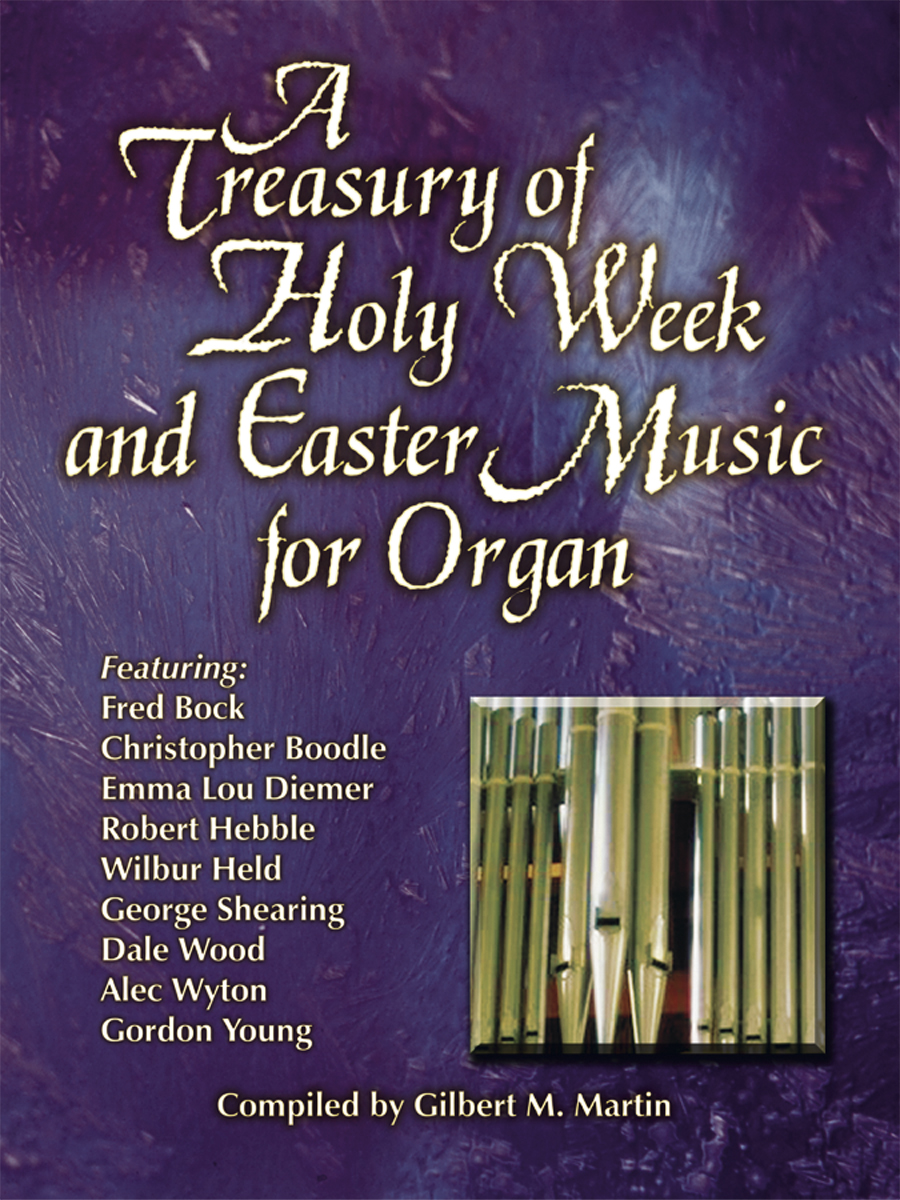 A Treasury of Holy Week and Easter Music for Organ