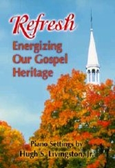 Refresh: Energizing Our Gospel Heritage