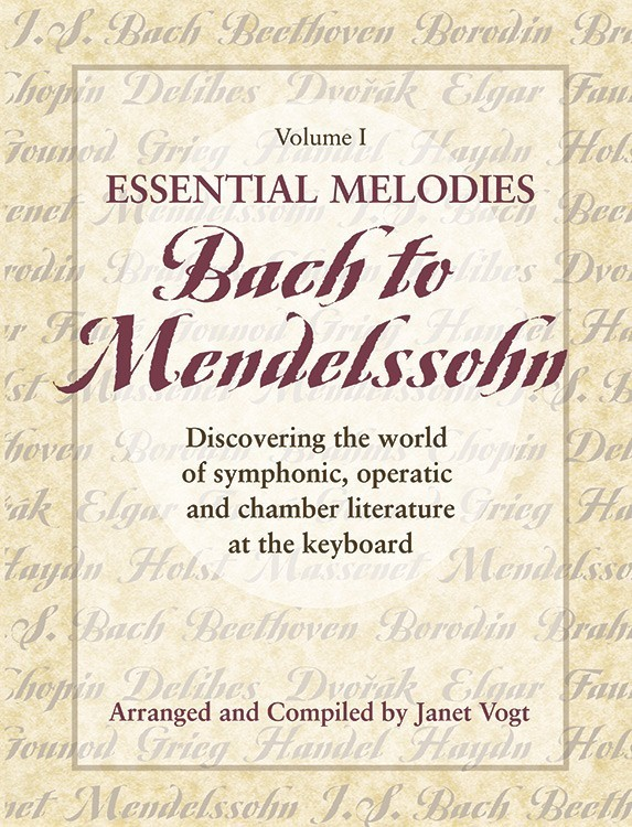 Essential Melodies, Vol. I: Bach to Mendelssohn
