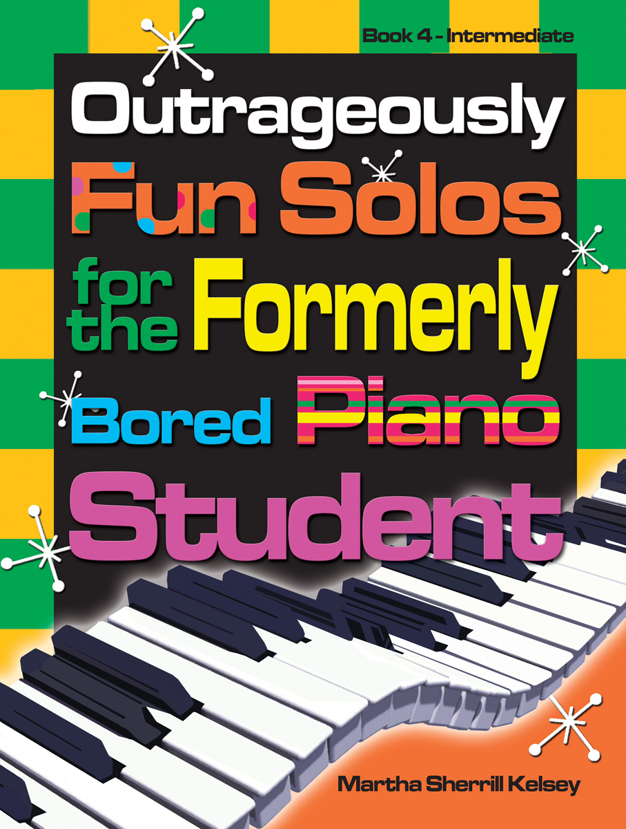 Outrageously Fun Solos for the Formerly Bored Piano Student - Book 4, Int