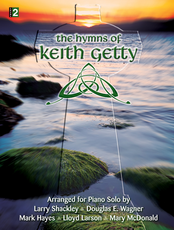 The Hymns of Keith Getty