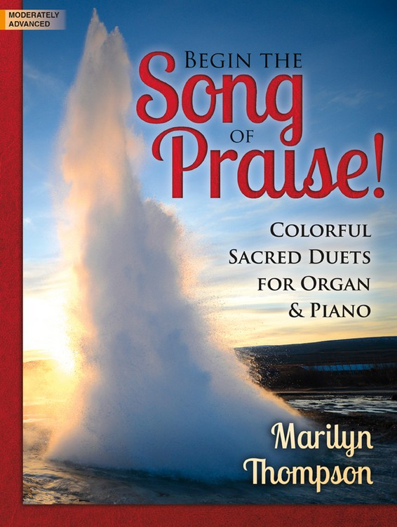 Begin the Song of Praise!