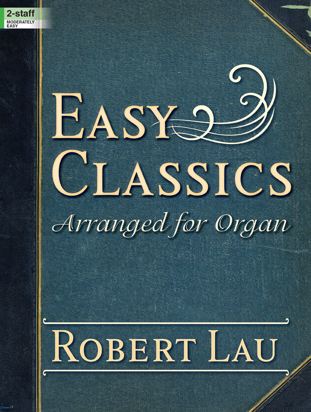 Easy Classics Arranged for Organ