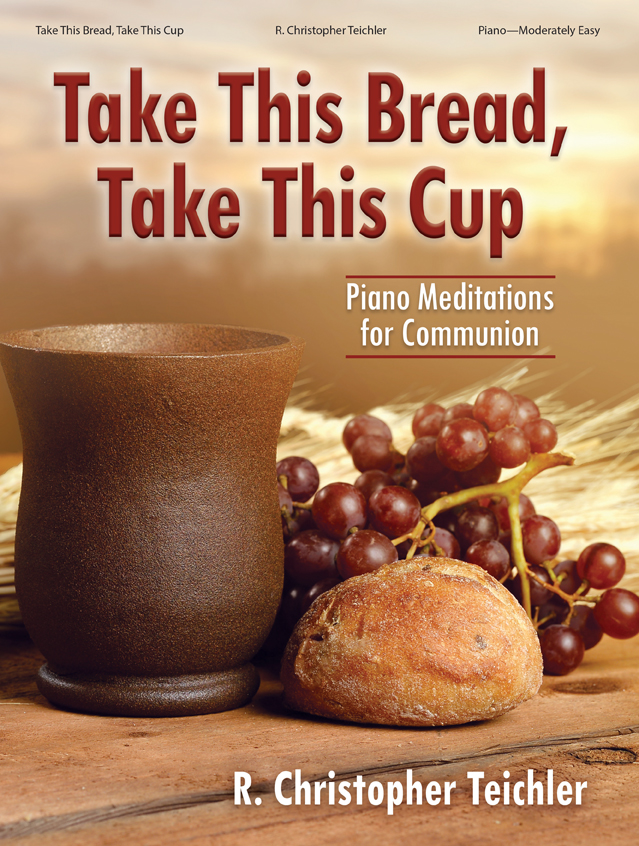 Take This Bread, Take This Cup
