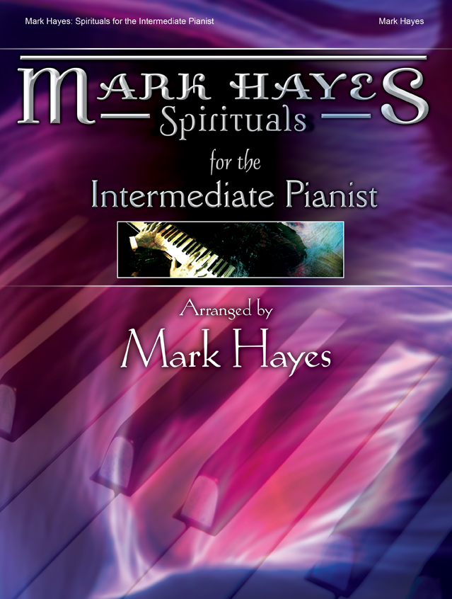 Mark Hayes: Spirituals for the Intermediate Pianist