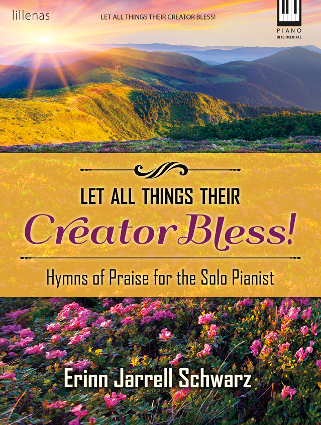 Let All Things Their Creator Bless!