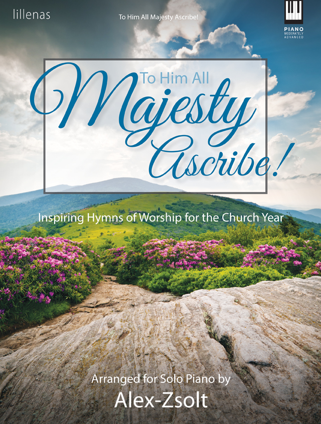 To Him All Majesty Ascribe!