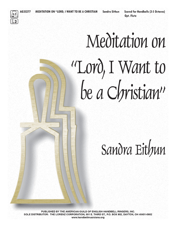 "Meditation on ""Lord, I Want to be a Christian"""