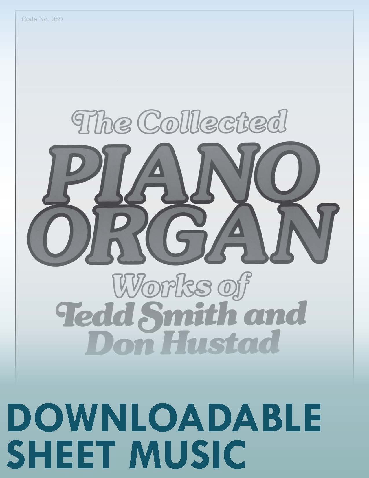 The Collected Piano/Organ Works of Tedd Smith and Don Hustad (Digital Download)