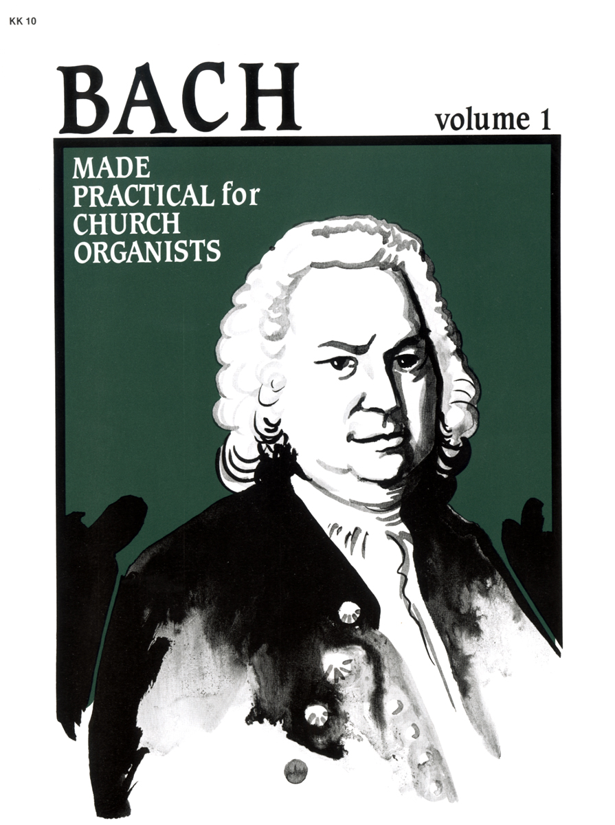 Bach Made Practical for Church Organists