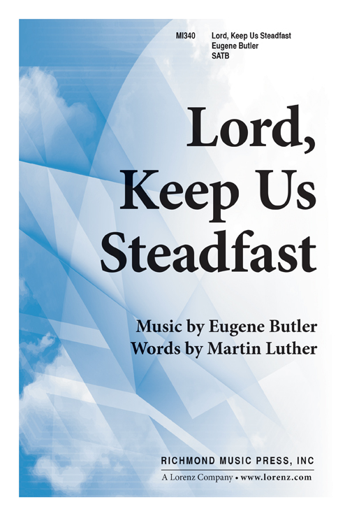 Lord, Keep Us Steadfast