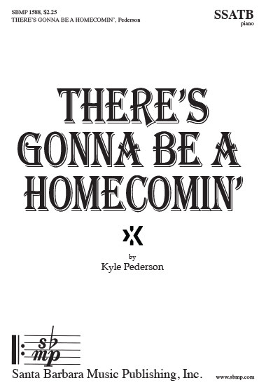 There's Gonna be a Homecomin'