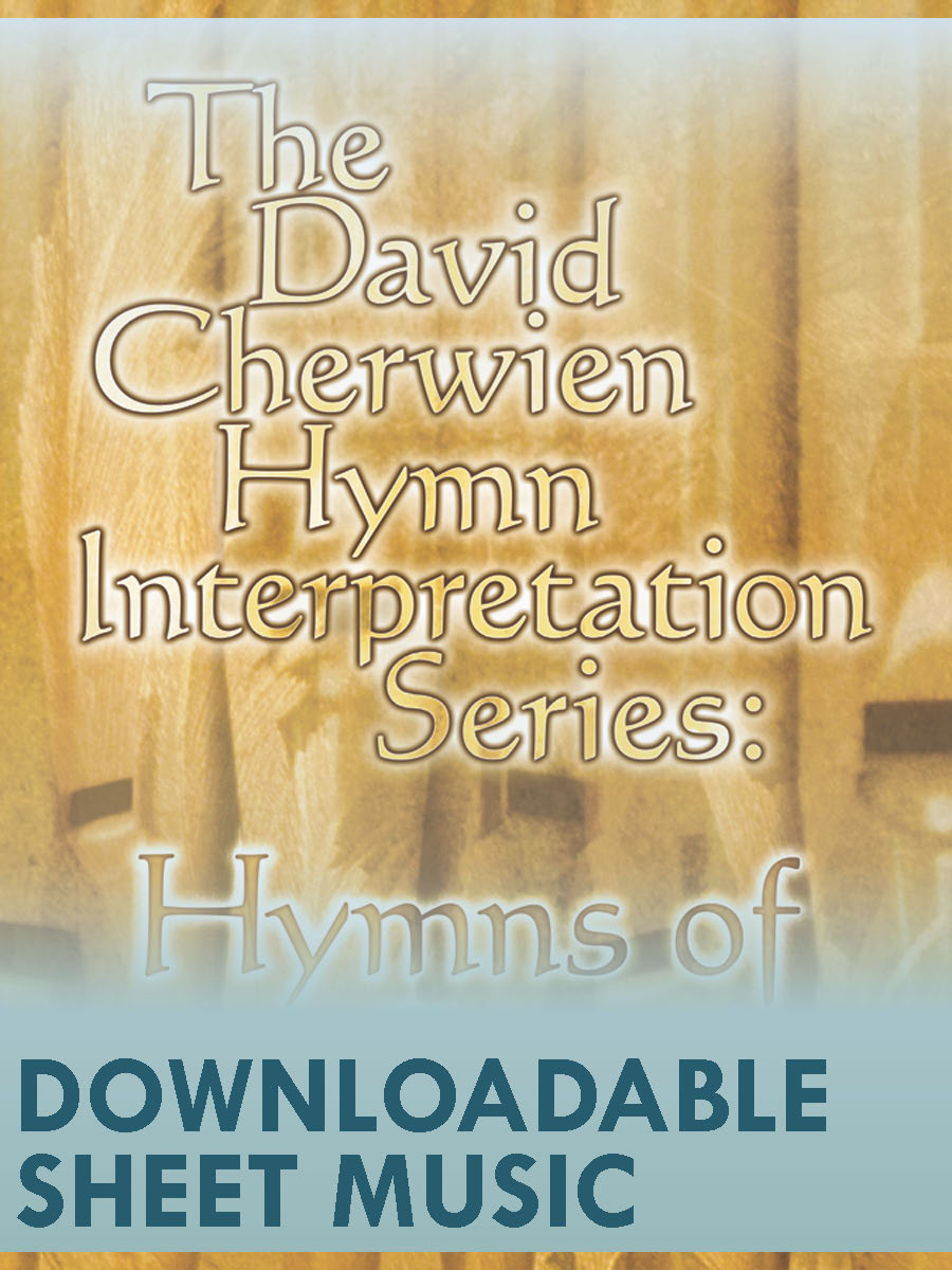 The David Cherwien Hymn Interpretation Series: Hymns of Glory - Digital Download