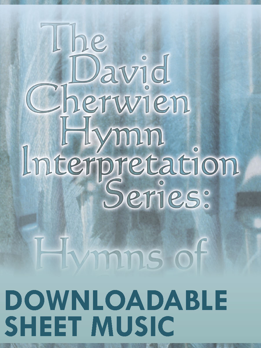 The David Cherwien Hymn Interpretation Series: Hymns of Serenity - Digital Downl