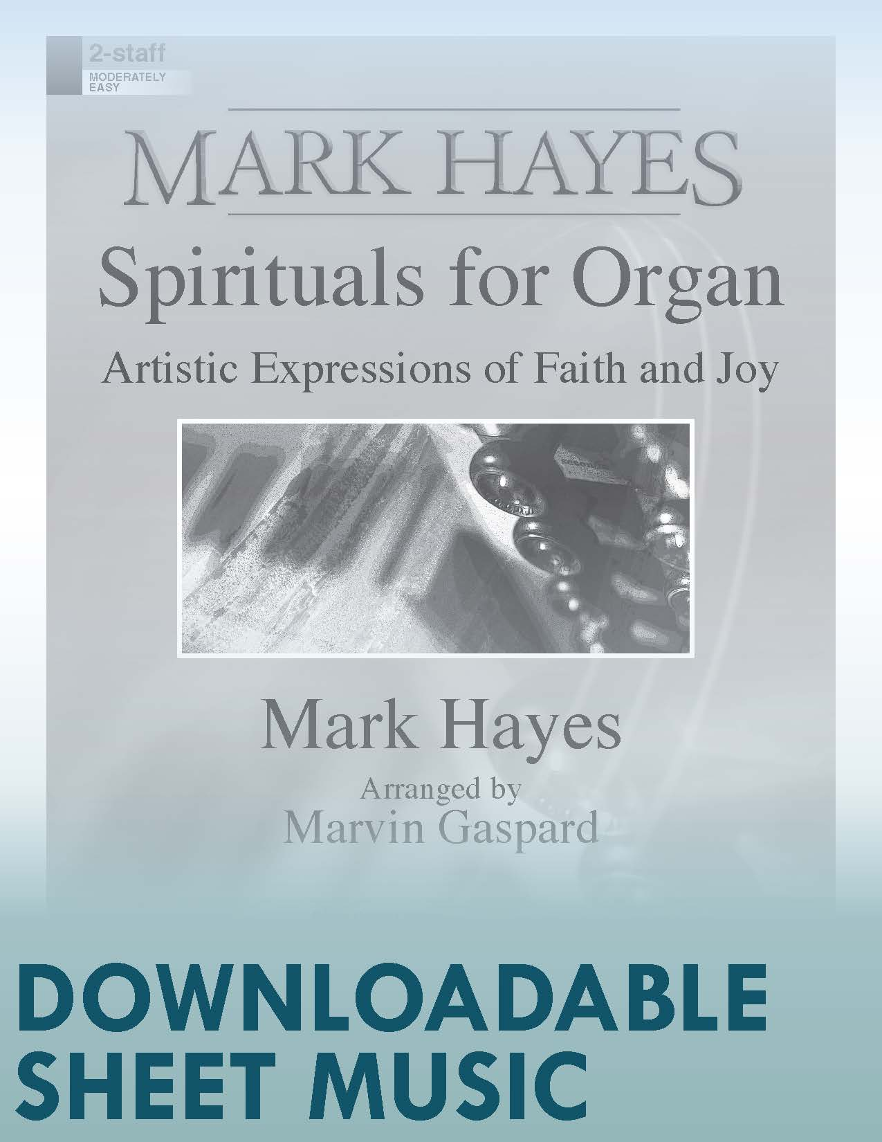 Mark Hayes: Spirituals for Organ (Digital Delivery)