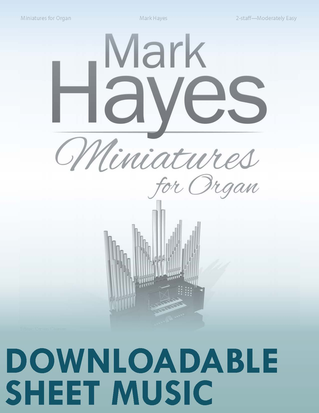Mark Hayes: Miniatures for Organ - Digital Download