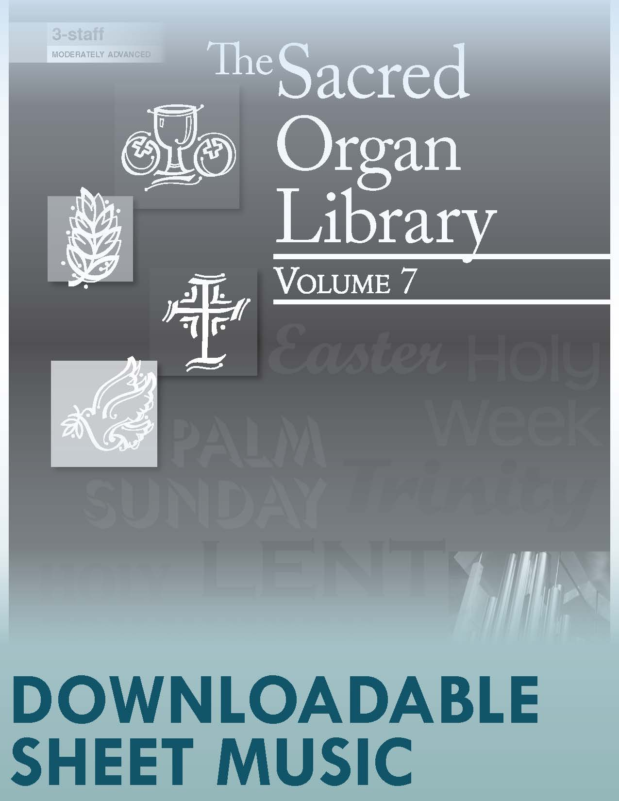 The Sacred Organ Library, Vol 7 - Digital Download