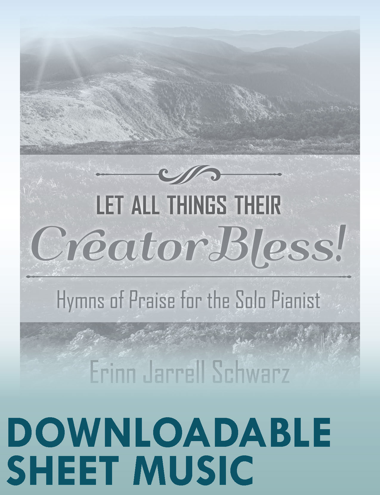 Let All Things Their Creator Bless! - Digital download