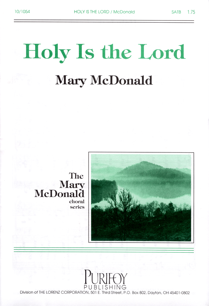 Holy Is The Lord : SATB : Mary McDonald : Mary McDonald : Sheet Music : 10-1054 : 000308020137