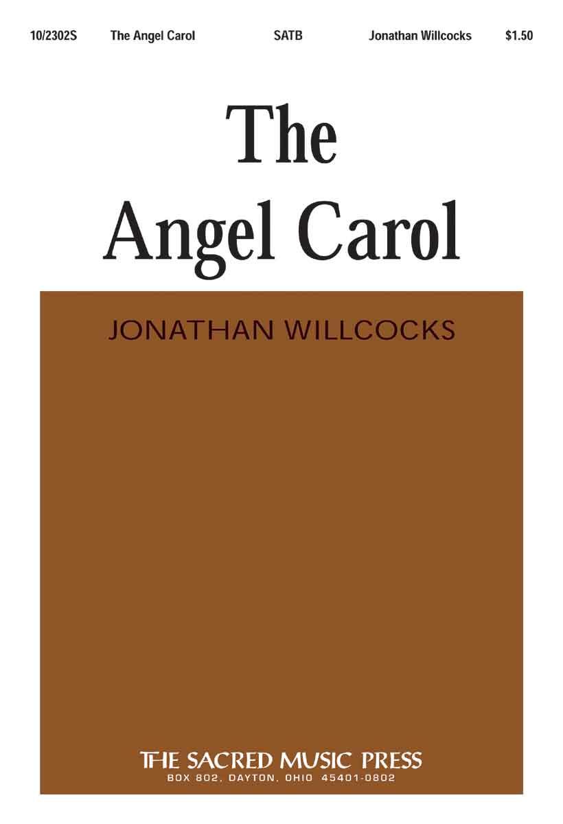 The Angel Carol : SATB : Jonathan Willcocks : Jonathan Willcocks : Sheet Music : 10-2302S : 000308053579