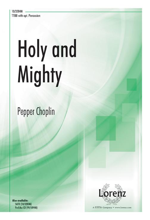 Holy and Mighty : TTBB : Pepper Choplin : Pepper Choplin : Sheet Music : 10-3284M : 000308103540