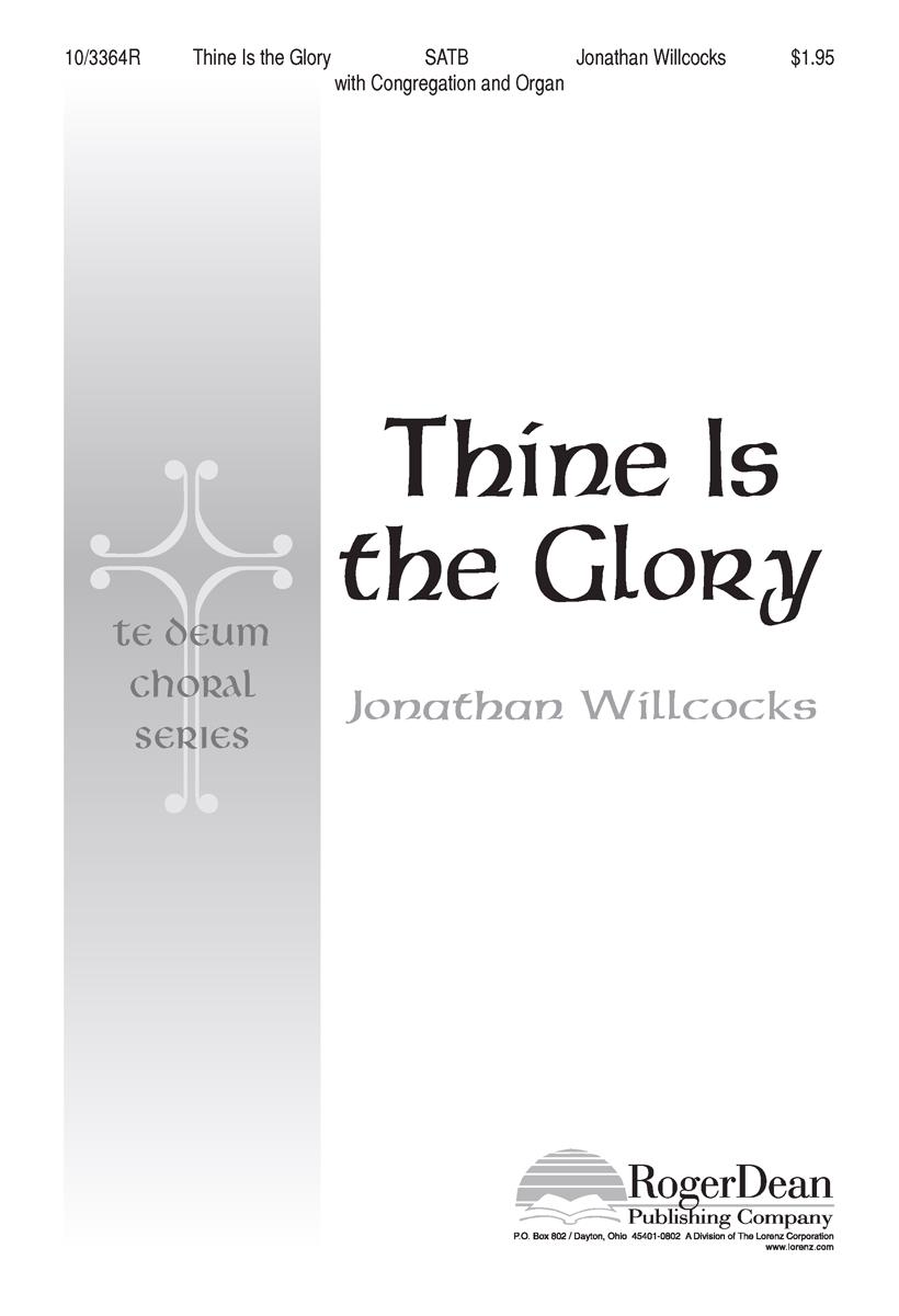 Thine Is the Glory : SATB : Jonathan Willcocks : Jonathan Willcocks : Sheet Music : 10-3364R : 000308110333