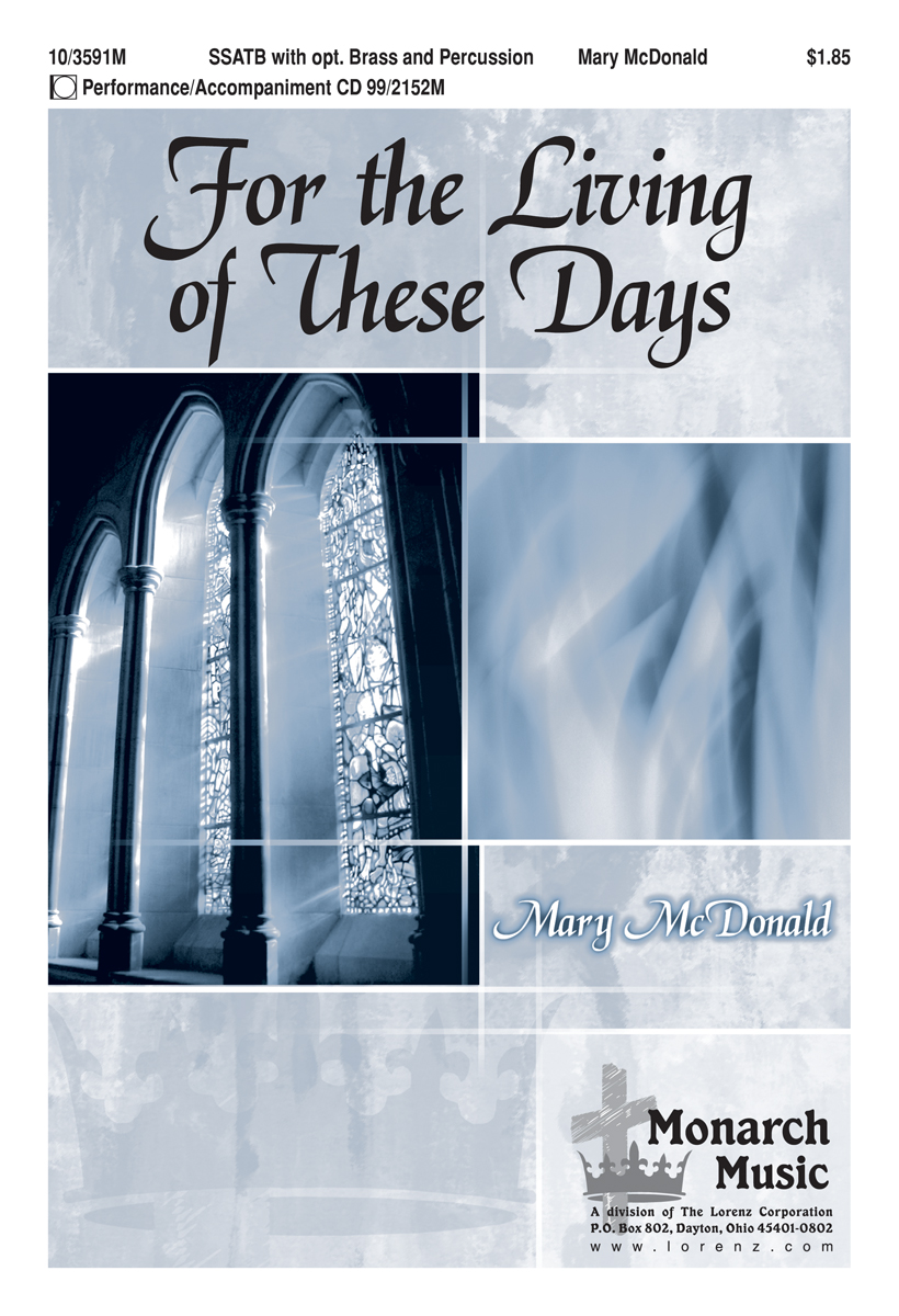 For the Living of These Days : SSATB : Mary McDonald : Mary McDonald : Sheet Music : 10-3591M : 9780893286989