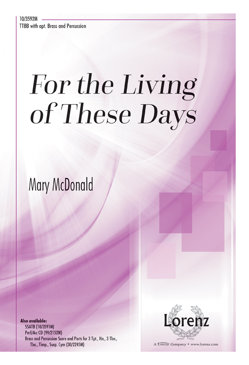 For the Living of These Days : TTBB : Mary McDonald : Mary McDonald : Sheet Music : 10-3592M : 9780893286996