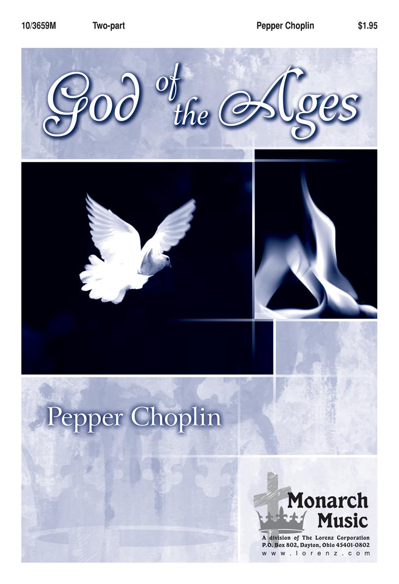 God of the Ages : 2-Part : Pepper Choplin : Pepper Choplin : Sheet Music : 10-3659M : 9780893289003