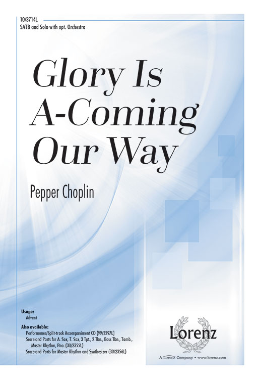 Glory Is A-Coming Our Way : SATB : Pepper Choplin : Pepper Choplin : Sheet Music : 10-3714L : 9781429191289