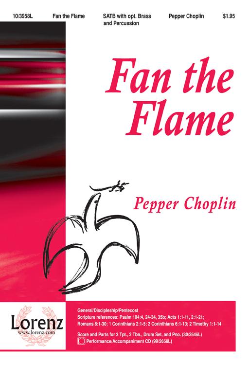 Fan the Flame : SATB : Pepper Choplin : Pepper Choplin : Sheet Music : 10-3958L : 9781429116695