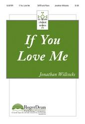 If You Love Me : SATB : Jonathan Willcocks : Jonathan Willcocks : Sheet Music : 10-3975R : 9781429117524