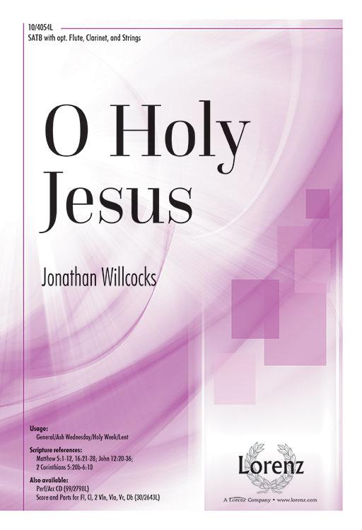 O Holy Jesus : SATB : Jonathan Willcocks : Jonathan Willcocks : Sheet Music : 10-4054L : 9781429121330