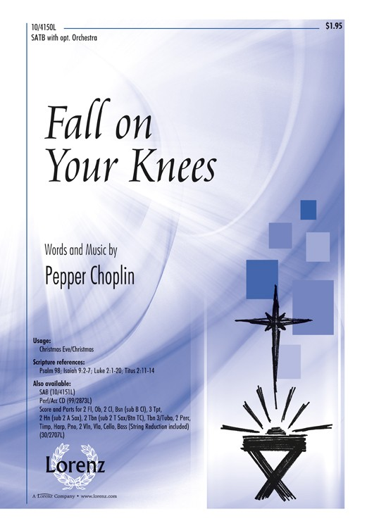 Fall on Your Knees : SATB : Pepper Choplin : Pepper Choplin : Sheet Music : 10-4150L : 9781429125598