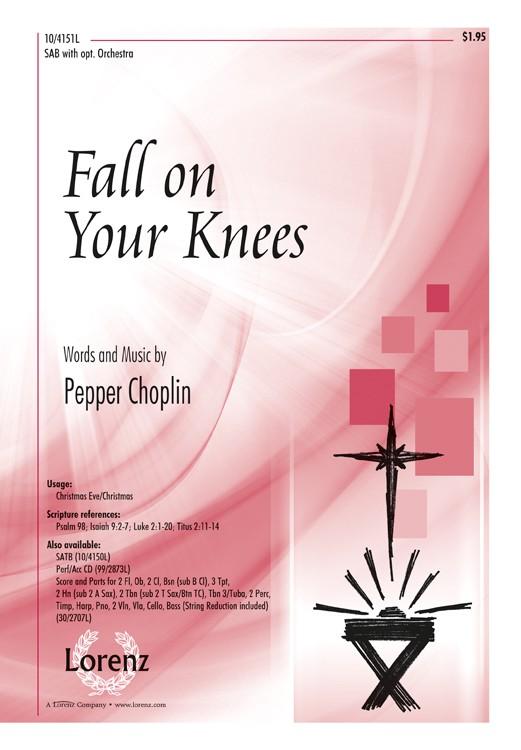 Fall on Your Knees : SAB : Pepper Choplin : Pepper Choplin : Sheet Music : 10-4151L : 9781429125604