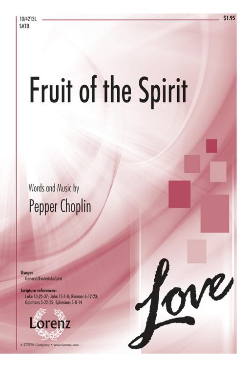 Fruit of the Spirit : SATB : Pepper Choplin : Pepper Choplin : Sheet Music : 10-4213L : 9781429127516