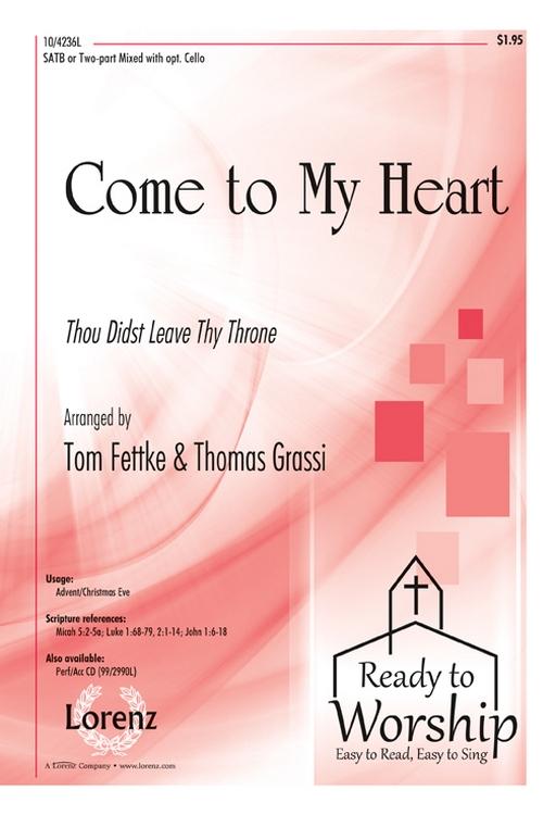 Come to My Heart : SATB : Tom Fettke : Tom Fettke : Sheet Music : 10-4236L : 9781429128858