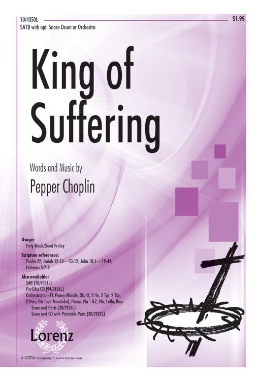 King of Suffering : SATB : Pepper Choplin; Stan Pethel : Pepper Choplin; Stan Pethel : Sheet Music : 10-4350L : 9781429131117