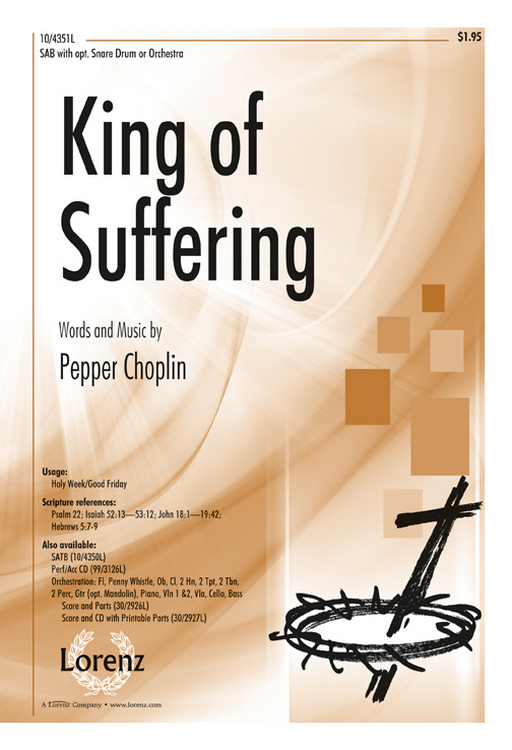 King of Suffering : SAB : Pepper Choplin; Stan Pethel : Pepper Choplin; Stan Pethel : Sheet Music : 10-4351L : 9781429131124