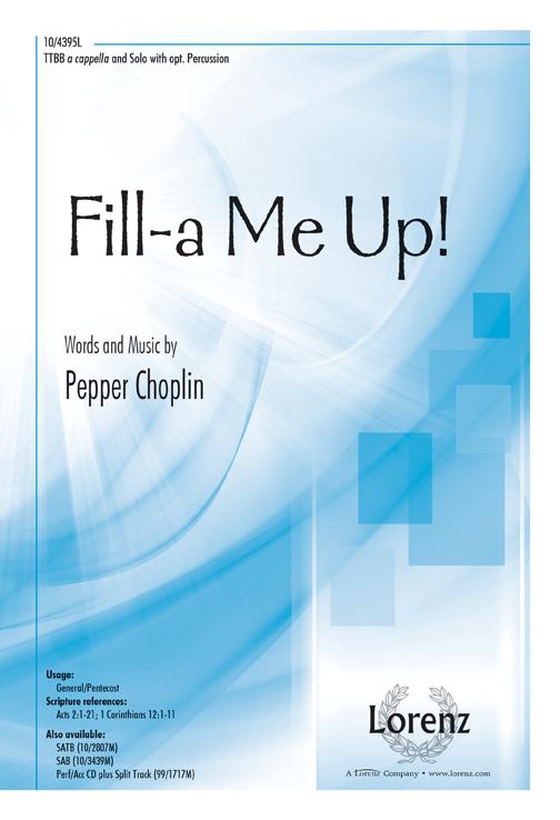 Fill-a Me Up! : TTBB : Pepper Choplin : Pepper Choplin : Sheet Music : 10-4395L : 9781429132107