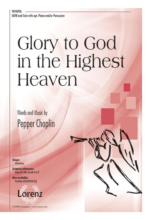 Glory to God in the Highest Heaven : SATB : Pepper Choplin : Pepper Choplin : Sheet Music : 10-4693L : 9780787715564