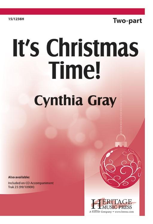 It's Christmas Time : 2-Part : Cynthia Gray : Cynthia Gray : Sheet Music : 15-1238H : 000308032109