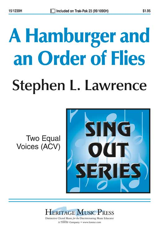 A Hamburger and an Order of Flies : 2-Part : Stephen L Lawrence : Stephen L Lawrence : Sheet Music : 15-1239H : 000308032499